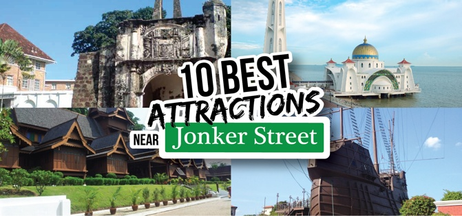 Top 10 Attractions Near Jonker Street
